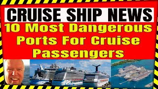 Download 2019 The 10 Most Dangerous Cruise Ports For Cruise Ship Passengers Video