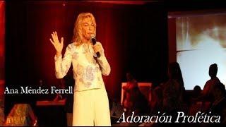 Download Adoración Profética (LIVE) por Ana Méndez Ferrell Video