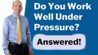 Download Do you work well under pressure? Answers to Stress Interview Questions Video