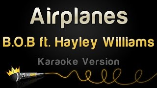 Download B.o.B ft. Hayley Williams - Airplanes (Karaoke Version) Video