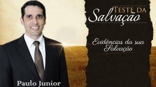 Download Teste da Salvação ″Evidencias da sua Salvação″ - Paulo Junior Video