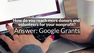 Download Share your nonprofit cause with the world with Google Grants Video