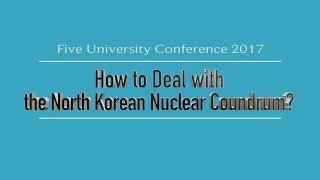 Download [5개 대학 컨퍼런스 2017] 북핵 난제, 어떻게 풀 것인가? Video