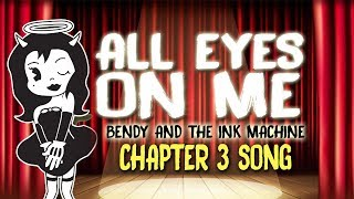 Download 【BENDY AND THE INK MACHINE CHAPTER 3 SONG 】 ALL EYES ON ME by OR3O Video