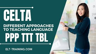 Download CELTA - Different approaches to teaching language -PPP to TBL Video