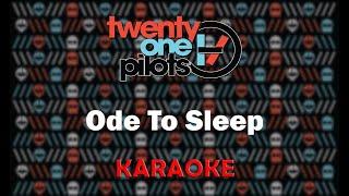 Download Twenty One Pilots - Ode To Sleep (Karaoke) Video