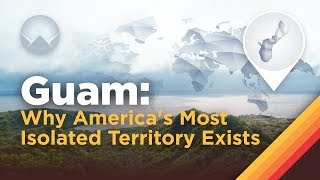 Download Guam: Why America's Most Isolated Territory Exists Video