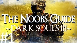 Download Dark Souls 3: The Noob's Guide Part 1 (Getting Started) Video