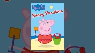 Download Peppa Pig - Sunny Vacation Video