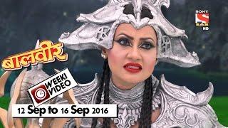 Download WeekiVideos   Baalveer   12 September to 16 September 2016 Video
