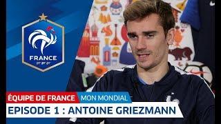 Download Ma Coupe du Monde : épisode 1, Antoine Griezmann I FFF 2018 Video