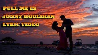 Download Pull Me In - Jonny Houlihan & Briana Tyson | Lyrics Video Video