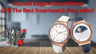 Download Huawei Elegant SmartWatch Still The Best Smartwatch For Ladies? - YouTube Tech Guy Video