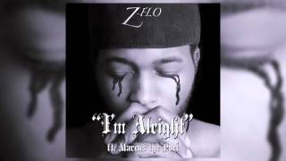 Download Z-FLO - I'm Alright ft. Marcus the Poet Video