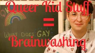 Download Queer Kids Stuff = Brainwashing Video