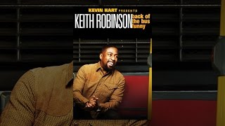 Download Kevin Hart Presents Keith Robinson: Back of the Bus Funny Video