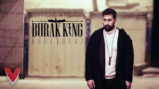 Download Burak King - Yanıyoruz Video