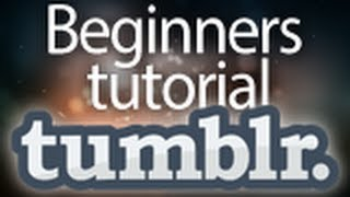 Download How to make a free blog with Tumblr! (2014) (HD) Beginners tutorial & Guide to tumblr Video