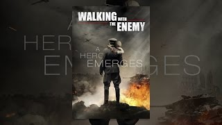 Download Walking with the Enemy Video