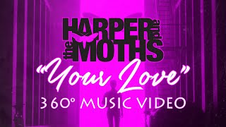 Download Harper and the Moths - Your Love (360° Music Video) Video