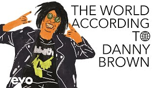 Download Danny Brown - The World According To Danny Brown Video
