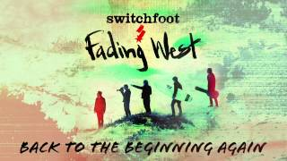 Download Switchfoot - Back to the Beginning Again Video