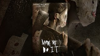 Download Made Me Do It Video