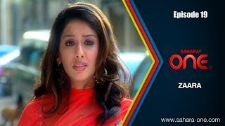 Download ZAARA || EPISODE -19|| SAHARA ONE || HINDI TV SHOW|| Video