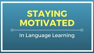 Download Staying Motivated in Language Learning Video