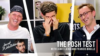 Download The Posh Test | Jack Whitehall vs. Jamie Laing & Francis Boulle Video