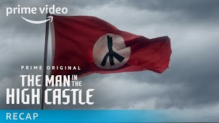 Download The Man In The High Castle – Recap: Season 1 and 2 I Prime Video Video