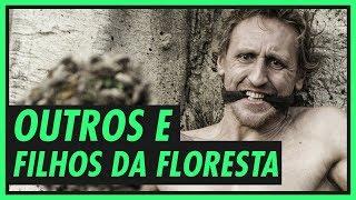 Download Outros e os Filhos da Floresta! | GAME OF THRONES Video