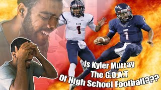 Download Is He The Best High School Football Player Ever???- Kyler Murray High School Highlights [Reaction] Video