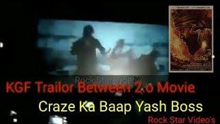 Download KGF Trailor Between Robot 2.O Film -KGF Craze | Congrats Rajani Sir | Rock Star Video's Video