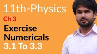 Download 11th Class Physics, Ch 3 - Exercise Numerical 3.1 to 3.3 - FSc Physics part 1 Video