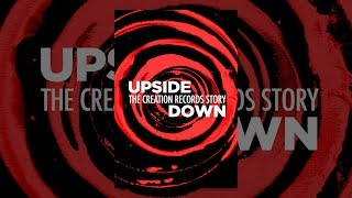 Download Upside Down: The Creation Records Story (Unrated Director's Cut) Video