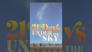 Download 21 Days Under The Sky Video