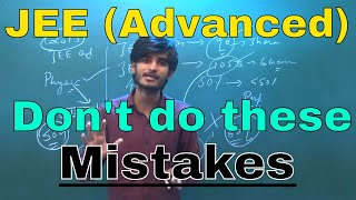 Download Don't do these Mistakes in JEE(Advanced) 2018 Paper, My Personal Experience || Kartikey Sir(IIT BHU) Video
