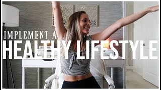 Download HOW TO IMPLEMENT A HEALTHY LIFESTYLE | Setting Habits & Wellness Goals Video