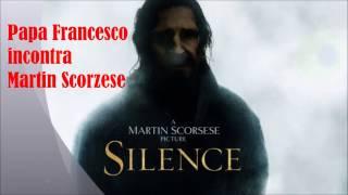 Download PAPA FRANCESCO INCONTRA MARTIN SCORSESE E PARLANO DEL FILM SILENCE Video