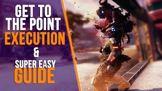 Download TITANFALL 2: GET TO THE POINT EXECUTION & EASY PULSE BLADE KILL GUIDE Video