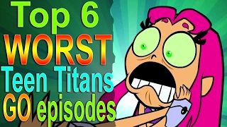 Download Top 6 Worst Teen Titans Go Episodes Video
