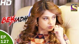 Download Beyhadh - बेहद - Ep 127 - 5th Apr, 2017 Video