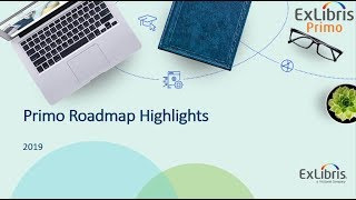 Download 2019 Primo Roadmap Overview Video