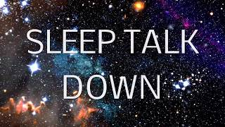 Download Sleep Talk Down Guided Meditation: Fall Asleep Faster with Sleep Music & Spoken Word Hypnosis Video