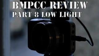 Download BMPCC - Part 8/9 - Shooting In Low Light Video
