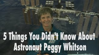 Download 5 Things You Didn't Know About Astronaut Peggy Whitson Video