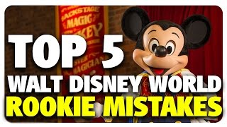 Download TOP 5 Walt Disney World Rookie Mistakes! | Best & Worst 01/18/17 Video