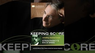 Download Keeping Score: Stravinsky the Rite of Spring Video