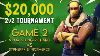 Download Ninja & King Richard vs SypherPK & NICKMERCS - Game 2 - Fortnite Tournament Gameplay Video